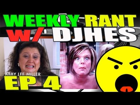 Weekly Rant Ep 4: Dance Moms: Old Bags Living Vicariously Thru Their Daughters