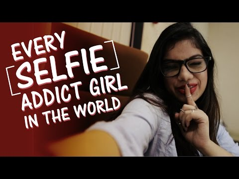 Every Selfie Addict Girl In The World video