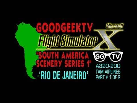 FSX 'South America Scenery Series 1' PART # 1 of 2 - RIO DE JANEIRO - A320-200 TAM AIRLINES