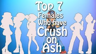 Pokemon-Top 7 Females Who Have A Crush On Ash Ketchum(Valentines Day Special)[closed captions] ????