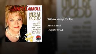 Janet Carroll - Willow Weep for Me