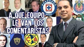 A que Equipos de Futbol le van los Comentaristas de Tv Azteca, Televisa, ESPN y FOX Sport  Boser Sal