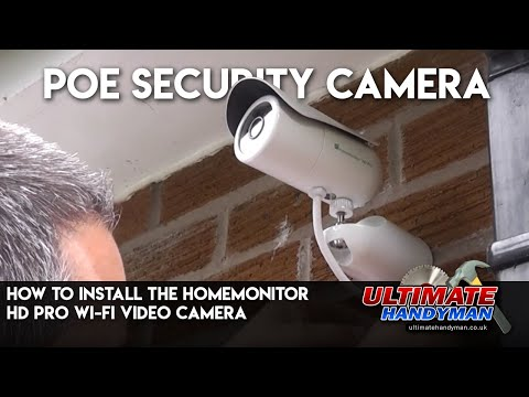 How to install the Homemonitor HD pro Wi-Fi video camera   Poe security camera