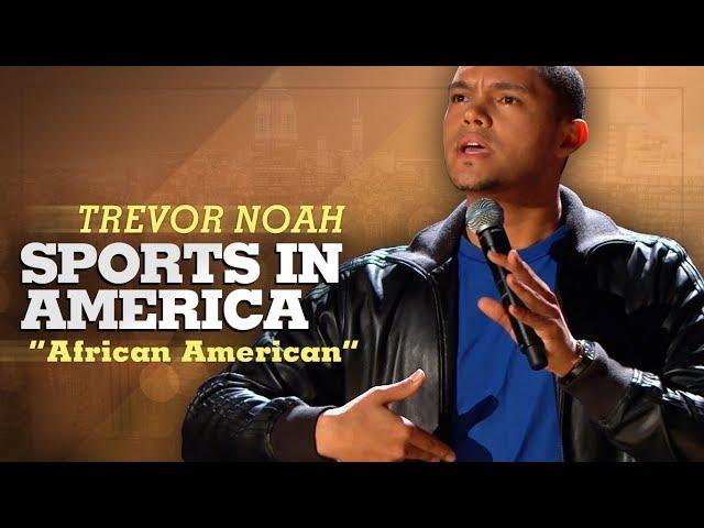 quotSports In Americaquot - Trevor Noah - African American LONGER RE-RELEASE