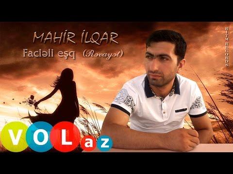 Mahir Ilqar - Facieli Esq (Revayet)