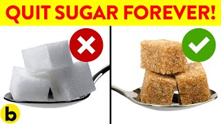 Quit Sugar Forever With These 8 Tricks