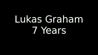 7 Years Old Lukas Graham | LyricOFFICIAL