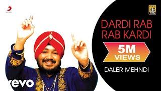 Daler Mehndi - Dardi Rab Rab Kardi Video