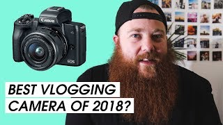 CANON M50 - BEST VLOGGING CAMERA OF 2018?!