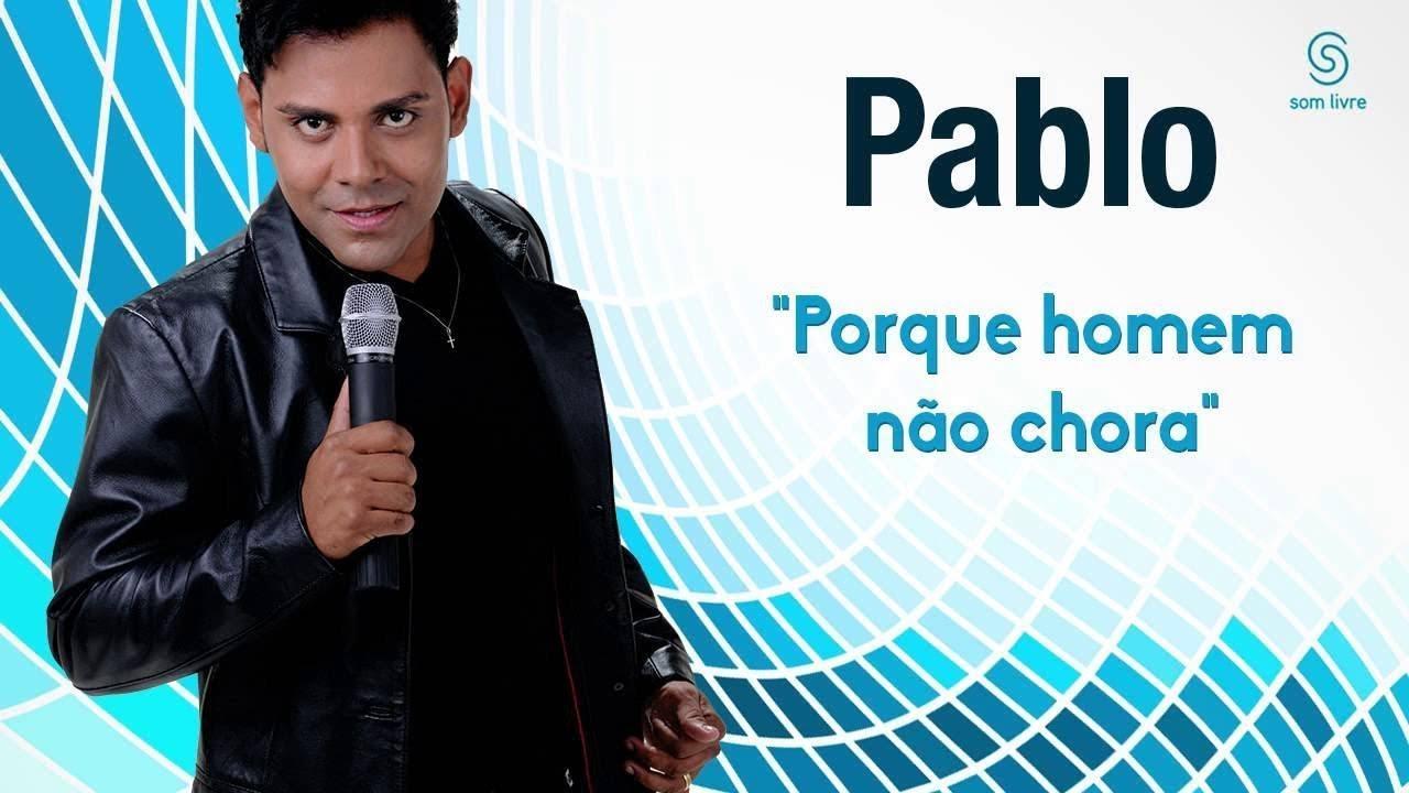 Pablo - Porque Homem não Chora [Áudio Oficial] - YouTube