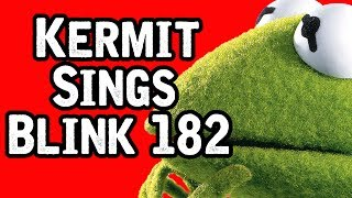 Kermit Sings Blink 182!?!! ft. AntFish & Danielle Dufault