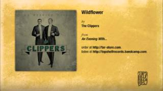 Watch Clippers Wildflower video