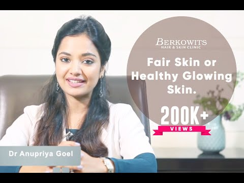 """Fair Skin""  or  Healthy Glowing Skin ?"
