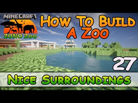 Zoo In Minecraft :: Nice Surroundings :: How To Build :: E27 :: Z One N Only