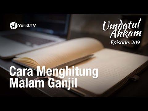 Umdatul Ahkam Hadits 213 - Cara Menghitung Malam Ganjil - Ustadz Aris Munandar (Eps. 209)