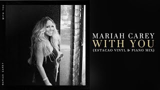 Mariah Carey With You Estação Vinyl Piano Mix