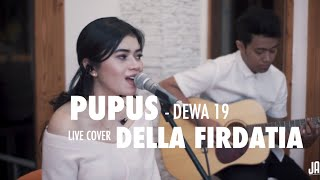 Pupus - Dewa19 Live cover - Della Firdatia