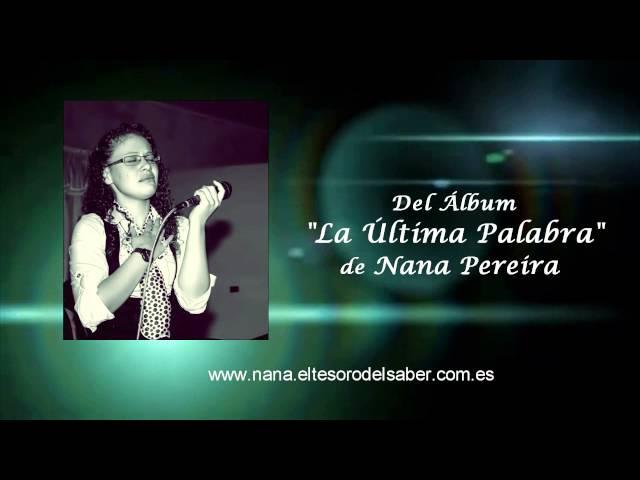 """""""La Última Palabra"""" Álbum Musical de Nana Pereira"""