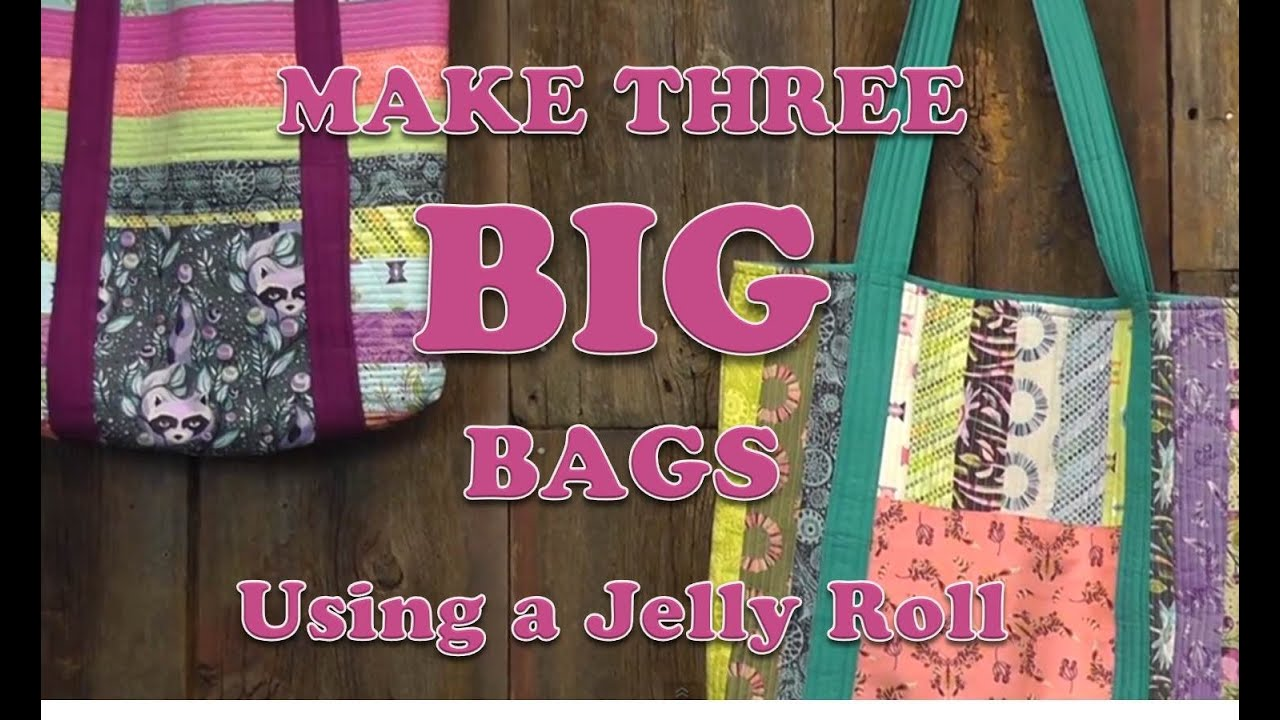 Three Big Bags From One Jelly Roll Youtube