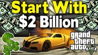 GTA 5 - HOW TO START WITH 2 BILLION DOLLARS (Tutorial) [GTA V]
