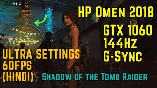 HP Omen 15 dc0106tx | 144Hz | GTX1060 - Shadow of the Tomb Raider(Ultra Settings) in Hindi