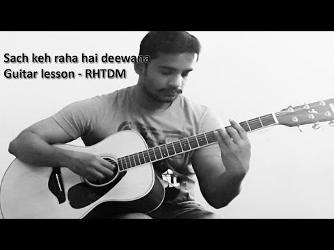 Sach Keh Raha Hai Deewana Guitar Lesson - Rhtdm video