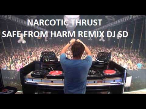 NARCOTIC THRUST-SAFE FROM HARM REMIX DJ SD.