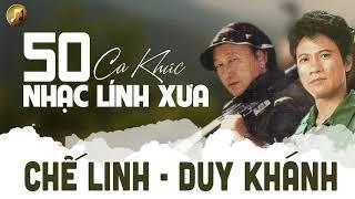 50 Ca Khúc Nhạc Lính Xưa Để Đời | Duy Khánh Chế Linh - LK Nhạc Lính Hải Ngoại Buồn Rơi Nước Mắt