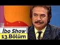 İbo Show - 13. Bölüm (Orhan Gencebay) (1998) mp3 indir