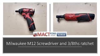 Milwaukee M12 Screwdriver and 3/8ths ratchet