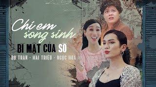 Chị Em Song Sinh - Bí Mật Của Sò [ FULL] | BB Trần - Hải Triều - Ngọc Hoa
