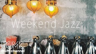 Weekend Jazz - Chill Out Jazz Hiphop Lounge & Slow Jazz Music Instrumental