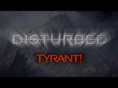 Disturbed - Tyrant