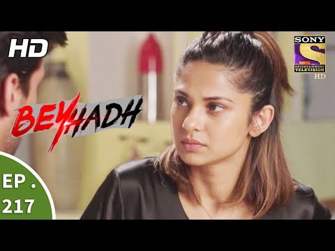 Beyhadh - बेहद - Ep 217 - 9th August, 2017 thumbnail