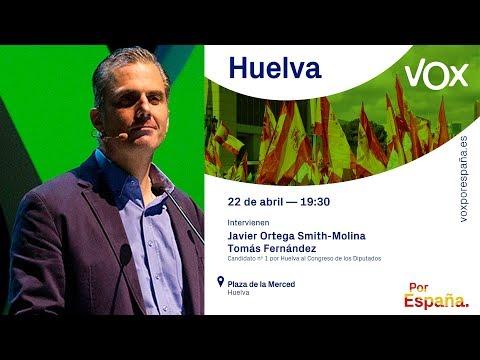 ACTO VOX HUELVA - Intervienen Javier Ortega Smith y Tomás Fernández