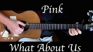 Download Lagu Pink - What About Us - Fingerstyle Guitar Gratis STAFABAND