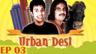 Urban Desi Episode 3