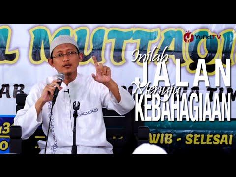 Ceramah Islam: Inilah Jalan Menuju Kebahagiaan - Ustadz Badru Salam