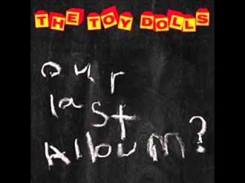 Toy Dolls - Chenky Is A Puff