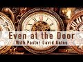 """Even at the Door"" by Uncle David Gates"