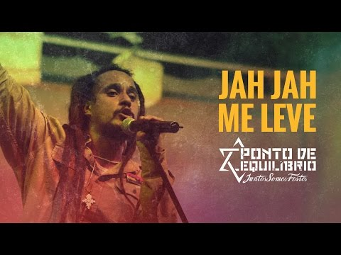 Ponto De Equilibrio - Jah Jah Me Leve