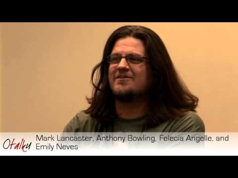 Otalku: Mark Lancaster, Anthony Bowling, Felicia Angelle, and Emily Neves part 1 of 3