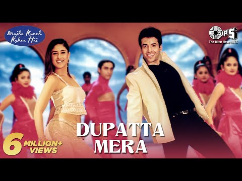 Dupatta Mera - Mujhe Kucch Kehna Hai | Kareena Kapoor & Tusshar...