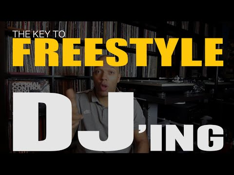 The key to freestyle DJ'ing