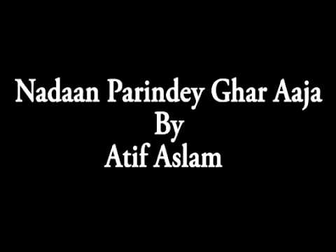 Nadaan Parindey Ghar Aaja By Atif Aslam - YouTube.MP4Pavan