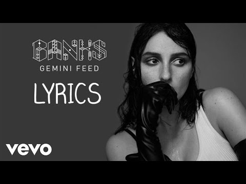 Banks - Gemini Feed (Official lyrics) [lyric video]