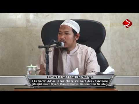 Lima Landasan Berharga #2 - Ustadz Abu Ubaidah Yusuf As- Sidawi