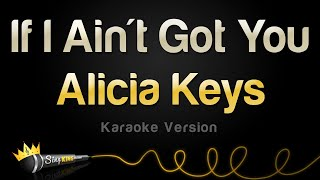 Alicia Keys If I Ain 39 T Got You Karaoke Version