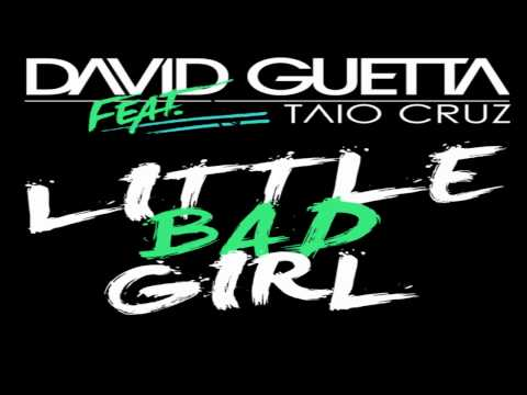 David Guetta Feat. Taio Cruz  Ludacris - Little Bad Girl HQ