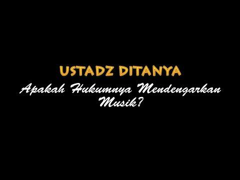Ustadz Ditanya: Apakah Hukum Mendengarkan Musik? - Ustadz Badru Salam, Lc